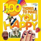 100 Things to Make You Happy 9781426320590 by Lisa Gerry Hardback
