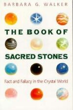 The Book of Sacred Stones : Fact and Fallacy in the Crystal World by Barbara G.