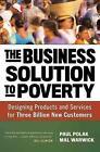 The Business Solution to Poverty von Mal Warwick und Paul Polak (2013, Gebundene Ausgabe)