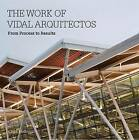The Luis Vidal + Architects: From Process to Results by Marta Cumellas, Clare Melhuish (Hardback, 2013)