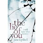 The Lie of You: I Will Have What Is Mine by Jane Lythell (Paperback, 2014)
