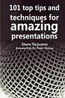 101 Tips and Techniques for Presentations by Steve Torjussen
