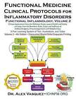 Functional Medicine Clinical Protocols for Inflammatory Disorders: Functional Inflammology, Volume 2 by Dr Alex Vasquez (Paperback / softback, 2016)