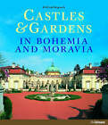 Castles and Gardens in Bohemia and Moravia by Wilfried Rogasch (Hardback, 2007)