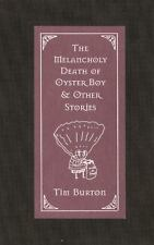 The Melancholy Death of Oyster Boy : And Other Stories by Tim Burton (1997, Hardcover)