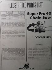 Mcculloch Chain Saw Super Pro 40 Parts Manual 2 Cycle Gasoline Chainsaw 1975