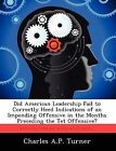 Did American Leadership Fail to Correctly Heed Indications of an Impending Offensive in the Months Preceding the TET Offensive? by Charles A P Turner (Paperback / softback, 2012)