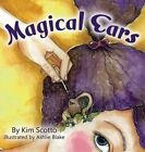 Magical Ears by Kim Olsen Scotto (Hardback, 2014)