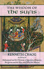 The Wisdom of the Sufis by Kenneth Cragg (Paperback, 2009)