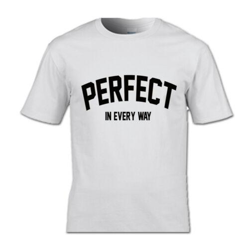 Parfaite dans toutes les manières T-shirt Perfection Style Femmes Filles T-shirts copine Future Femme