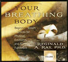 Your Breathing Body: v. 1: Beginning Practices for Physical, Emotional, and Spiritual Fulfillment by Reginald A. Ray (CD-Audio, 2008)