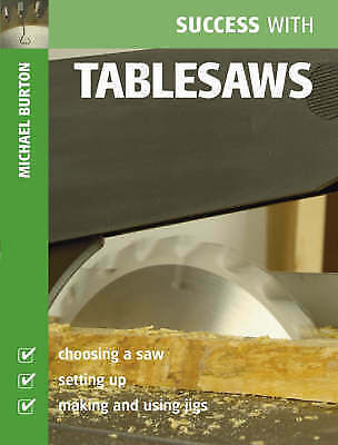 1 of 1 - Success With Tablesaws, Michael Burton, New Book