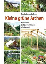 Kleine grüne Archen - Solargewächshaus Walipini Permakultur Erdgewächshaus. NEU!