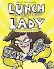 Lunch Lady and the Schoolwide Scuffle by Jarrett J Krosoczka (Paperback / softback)
