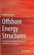 Offshore Energy Structures : For Wind Power, Wave Energy and Hybrid Marine...