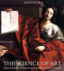 The Science of Art: Optical Themes in Western Art from Brunelleschi to Seurat by Mr Martin Kemp (Paperback, 1992)