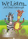 We Listen: We Don't Interrupt by Donna Luck (Paperback, 2004)