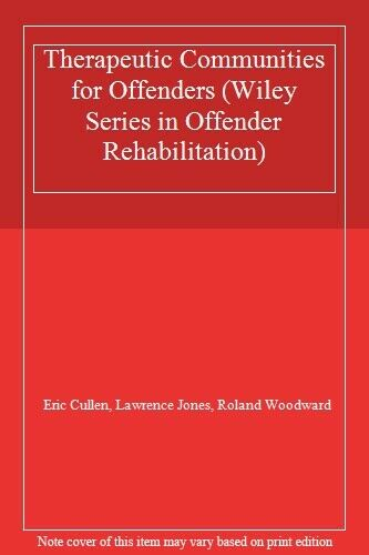 Therapeutic Communities for Offenders (Wiley Series in Offender Rehabilitation,