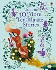 10 More Ten-Minute Stories by Usborne Publishing Ltd (Hardback, 2017)