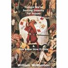 Tonight We're Serving Insanity for Supper by William J Williamson (Paperback / softback, 2002)