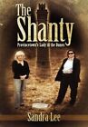 The Shanty: Provincetown's Lady in the Dunes by Sandra Lee (Hardback, 2012)