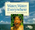Water, Water Everywhere by Cynthia Overbeck Bix, Mark Rauzon (Paperback, 2005)