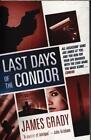 Last Days of the Condor von James Grady (2015, Taschenbuch)