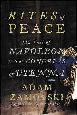 Rites of Peace: The Fall of Napoleon and the Congress of Vienna-ExLibrary
