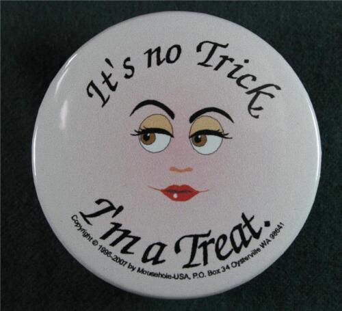 #108 Pinback Button Badge Humor No Trick
