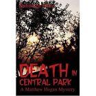Death in Central Park a Matthew Hogan Mystery 9780595335589 by Randolph Mase