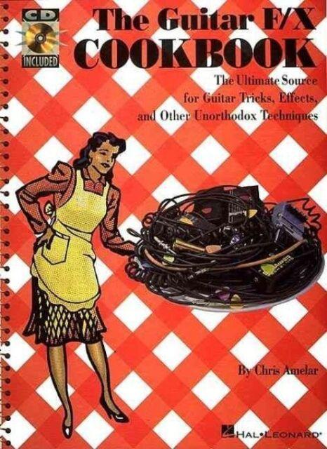 Guitar F/X Cookbook by Chris Amelar (Paperback, 1997)