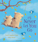 I'll Never Let You Go by Smriti Prasadam-Halls (Paperback, 2016)