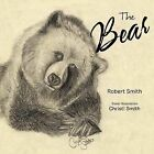 The Bear by Robert Smith (Paperback, 2013)