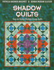 Shadow Quilts: Easy to Design Multiple Image Quilts by Patricia Maixner Margaret, Patricia Maixner Magaret, Donna Ingram Slusser (Paperback, 2000)