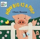 How Big Is a Pig? by Stella Blackstone (Paperback, 2012)