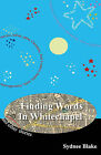 Finding Words in Whitechapel by Sydnee Blake (Paperback, 2013)