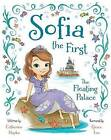 Sofia the First the Floating Palace by Disney Book Group, Catherine Hapka (Hardback, 2013)