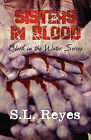 Sisters in Blood: Blood in the Water Series by S L Reyes (Paperback / softback, 2010)