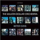 The Million Dollar Orchestra - Better Days (2008)