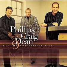 Phillips, Craig & Dean Let The Worshipers Arise 2004 CD Christian Pop Worship