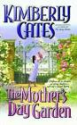 The Mother's Day Garden by Kimberly Cates (Paperback, 2012)
