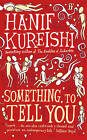 Something to Tell You by Hanif Kureishi (Paperback, 2008)
