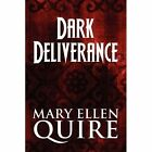 Dark Deliverance 9781448959068 by Mary Ellen Quire Paperback