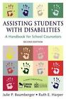 Assisting Students with Disabilities : A Handbook for School Counselors by Ruth E. Harper and Julie P. Baumberger (2006, Paperback, Revised)