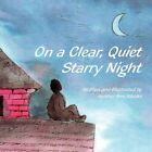 on a Clear Quiet Starry Night 9781456036270 by Heather Ann Slaczka Paperback