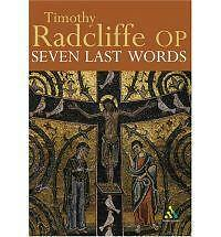 1 of 1 - Seven Last Words, Timothy Radcliffe, Very Good Book