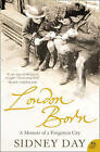 London Born: A Memoir Of A Forgotten City by Sidney Day (Paperback, 2006)