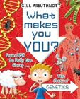 What Makes You You? by Gill Arbuthnott (Hardback, 2016)