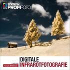 Digitale Infrarotfotografie (Edition ProfiFoto) von Klaus Mangold (2015, Taschenbuch)