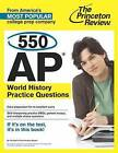 550 AP World History Practice Questions by Princeton Review (Paperback, 2013)